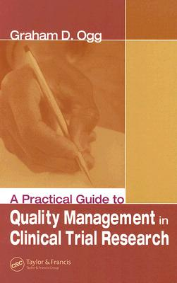 A Practical Guide to Quality Management in Clinical Trial Research By Ogg, Graham D.